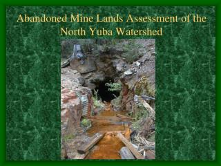 Abandoned Mine Lands Assessment of the North Yuba Watershed