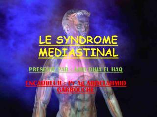 LE SYNDROME MEDIASTINAL