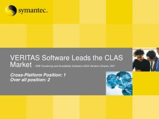 VERITAS Software Leads the CLAS Market - WW Clustering and Availability Software 2004 Vendors Shares, IDC