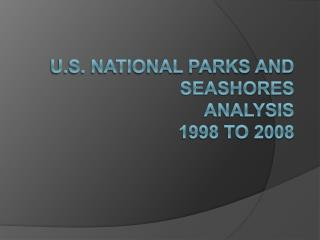 U.S. National Parks and Seashores Analysis  1998 to 2008