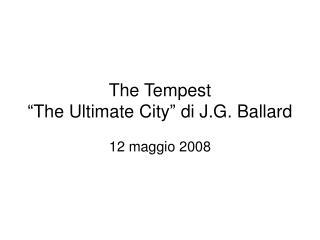The Tempest  The Ultimate City  di J.G. Ballard