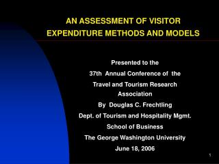 AN ASSESSMENT OF VISITOR EXPENDITURE METHODS AND MODELS