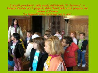 I piccoli granchietti  della scuola dell infanzia  F. Petrarca   a Palazzo Vecchio per il progetto delle Chiavi della ci