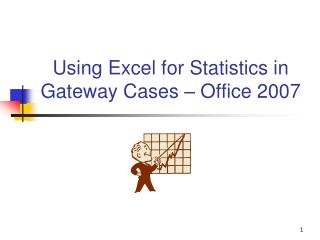 Using Excel for Statistics in Gateway Cases