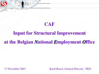CAF Input for Structural Improvement at the Belgian National Employment Office