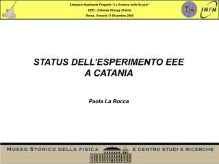 STATUS DELL ESPERIMENTO EEE A CATANIA  Paola La Rocca