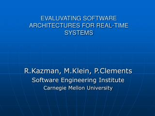 EVALUVATING SOFTWARE ARCHITECTURES FOR REAL-TIME SYSTEMS