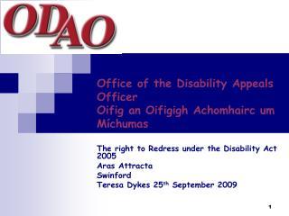 Office of the Disability Appeals Officer Oifig an Oifigigh Achomhairc um M chumas
