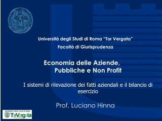Economia delle Aziende,  Pubbliche e Non Profit  I sistemi di rilevazione dei fatti aziendali e il bilancio di esercizio