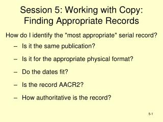 Session 5: Working with Copy: Finding Appropriate Records