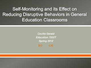 Self-Monitoring and its Effect on Reducing Disruptive Behaviors in General Education Classrooms