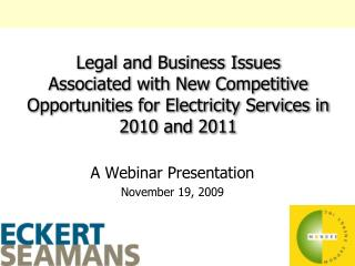 Legal and Business Issues  Associated with New Competitive Opportunities for Electricity Services in 2010 and 2011