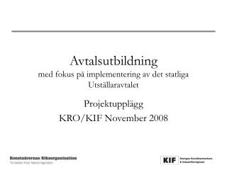 Avtalsutbildning  med fokus p  implementering av det statliga Utst llaravtalet