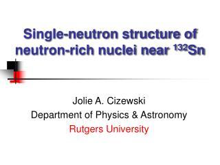 Single-neutron structure of neutron-rich nuclei near 132Sn
