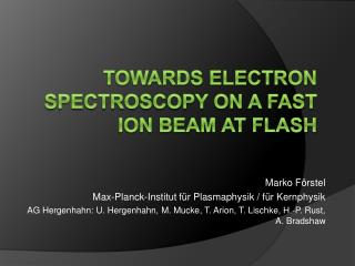 Towards electron spectroscopy on a FAST ion beam at FLASH
