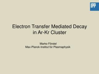 Marko F rstel Max-Planck-Institut f r Plasmaphysik
