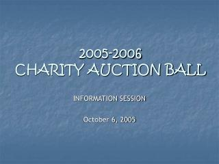 2005-2006  CHARITY AUCTION BALL
