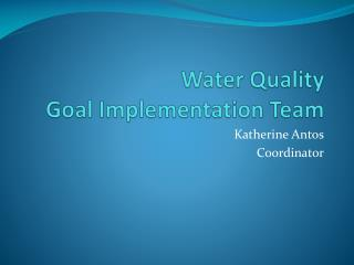 Water Quality  Goal Implementation Team