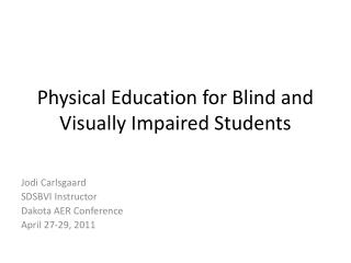Physical Education for Blind and Visually Impaired Students