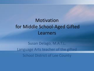 Motivation  for Middle School-Aged Gifted Learners
