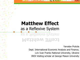 Matthew Effect  as a Reflexive System