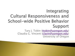 Integrating  Cultural Responsiveness and  School-wide Positive Behavior Support