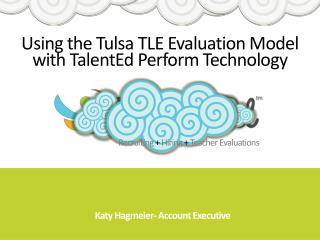 Using the Tulsa TLE Evaluation Model with TalentEd Perform Technology