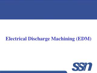 Electrical Discharge Machining EDM
