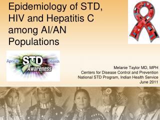 Epidemiology of STD, HIV and Hepatitis C among AI