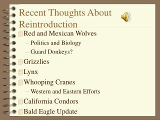 Recent Thoughts About Reintroduction