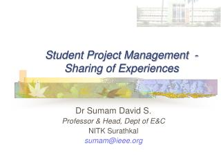 Student Project Management  - Sharing of Experiences