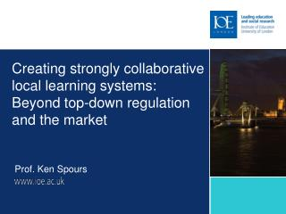 Creating strongly collaborative local learning systems: Beyond top-down regulation and the market