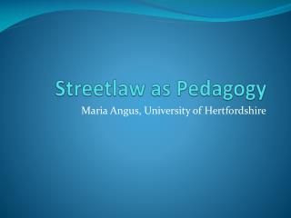 Streetlaw as Pedagogy