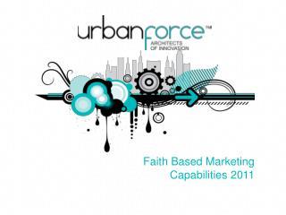 Faith Based Marketing Capabilities 2011