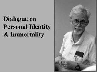 Dialogue on Personal Identity  Immortality