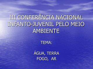 III CONFER NCIA NACIONAL INFANTO-JUVENIL PELO MEIO AMBIENTE