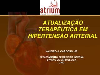 ATUALIZA  O TERAP UTICA EM  HIPERTENS O ARTERIAL