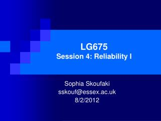 LG675 Session 4: Reliability I