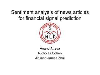 Sentiment analysis of news articles for financial signal prediction