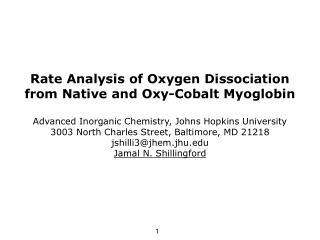 Rate Analysis of Oxygen Dissociation from Native and Oxy-Cobalt Myoglobin   Advanced Inorganic Chemistry, Johns Hopkins
