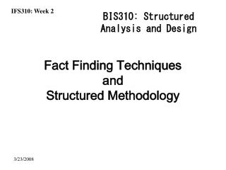 Fact Finding Techniques and  Structured Methodology