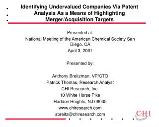 Presented at:  National Meeting of the American Chemical Society San Diego, CA  April 3, 2001  Presented by:  Anthony Br