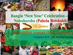 Bangla  New Year  Celebration   Noboborsho Pahela Boishakh
