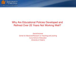 Why Are Educational Policies Developed and  Refined Over 25 Years Not Working Well