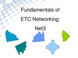 Fundamentals of  ETC Networking: Net3