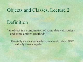 Objects and Classes, Lecture 2  Definition