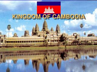 KINGDOM OF CAMBODIA 2 KINGDOM OF CAMBODIA