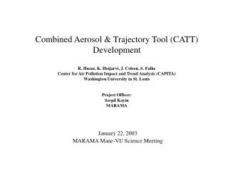 Combined Aerosol  Trajectory Tool CATT Development   R. Husar, K. Hoijarvi, J. Colson, S. Falke Center for Air Pollution