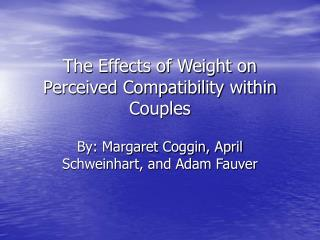 The Effects of Weight on Perceived Compatibility within Couples