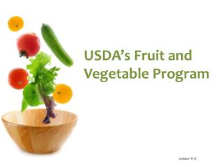 USDA s Fruit and Vegetable Program